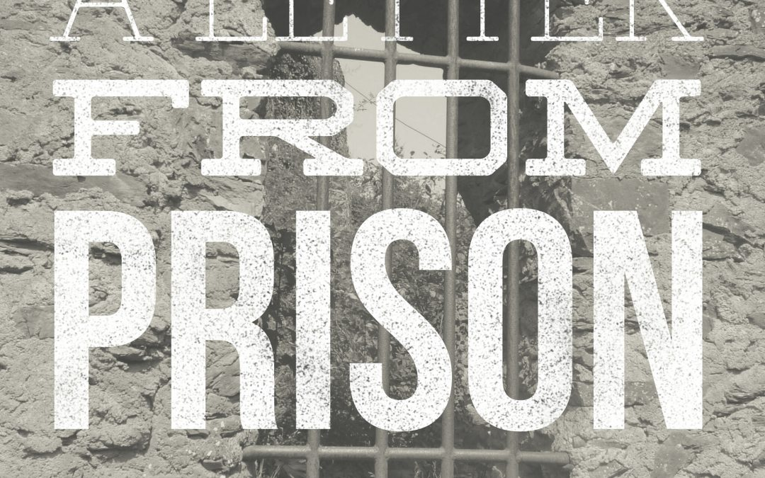 A Letter From Prison: Part 4
